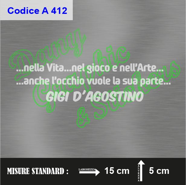 miglior valore buono sconto migliore online A 412 FRASE GIGI D'AGOSTINO